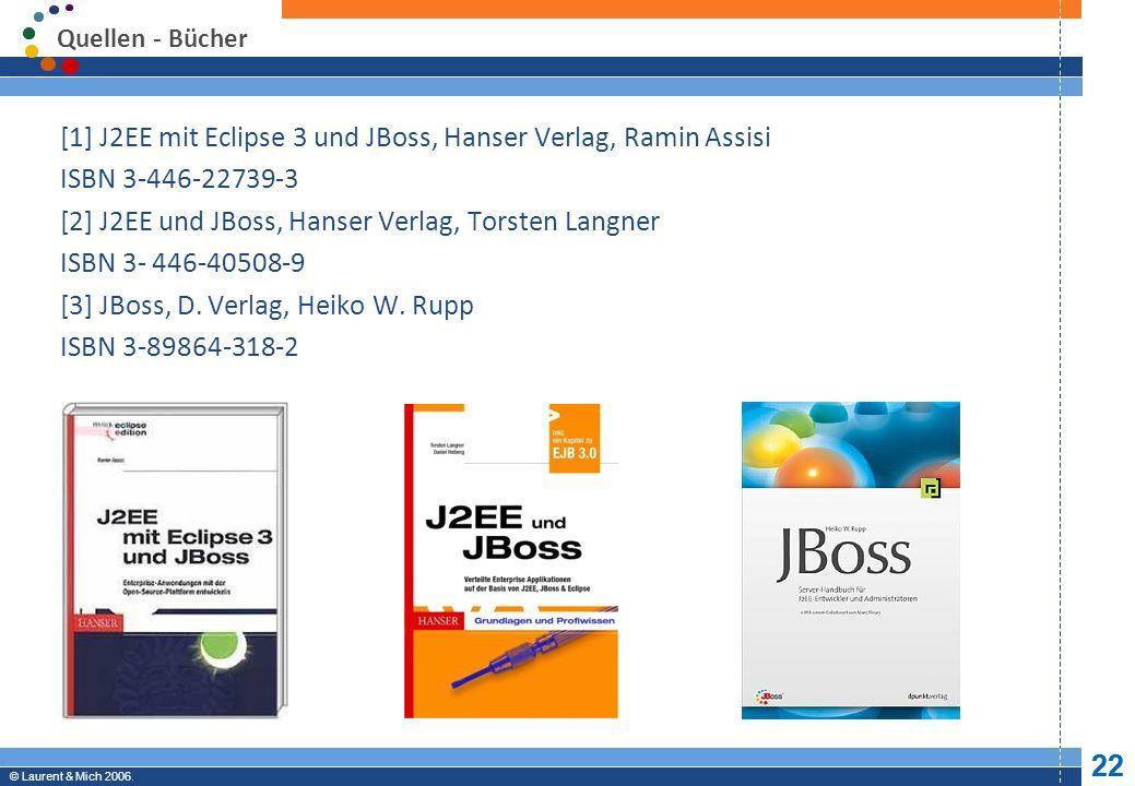 [1] J2EE mit Eclipse 3 und JBoss, Hanser Verlag, Ramin Assisi